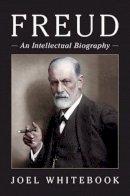 Whitebook, Joel - Freud: An Intellectual Biography - 9780521864183 - V9780521864183