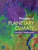 Pierrehumbert, Raymond T. - Principles of Planetary Climate - 9780521865562 - V9780521865562