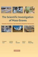 - The Scientific Investigation of Mass Graves: Towards Protocols and Standard Operating Procedures - 9780521865876 - V9780521865876