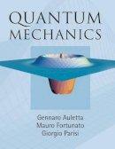 Auletta, Gennaro, Fortunato, Mauro, Parisi, Giorgio - Quantum Mechanics - 9780521869638 - V9780521869638