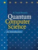 Mermin, N. David - Quantum Computer Science: An Introduction - 9780521876582 - V9780521876582