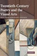Loizeaux, Elizabeth Bergmann - Twentieth-century Poetry and the Visual Arts - 9780521887953 - V9780521887953