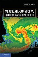 Trapp, Robert J. - Mesoscale-Convective Processes in the Atmosphere - 9780521889421 - V9780521889421