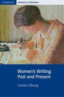 Zilboorg, Dr Caroline - Women's Writing: Past and Present (Cambridge Contexts in Literature) - 9780521891264 - V9780521891264