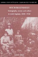 Reay, Barry - Microhistories: Demography, Society and Culture in Rural England, 1800-1930 (Cambridge Studies in Population, Economy and Society in Past Time) - 9780521892223 - V9780521892223