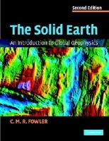 Fowler, C. M. R. - The Solid Earth: An Introduction to Global Geophysics - 9780521893077 - V9780521893077