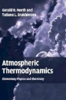 North, Gerald R.; Erukhimova, Tatiana L. - Atmospheric Thermodynamics - 9780521899635 - V9780521899635