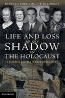 Boehling, Rebecca L.; Larkey, Uta - Life and Loss in the Shadow of the Holocaust - 9780521899918 - V9780521899918