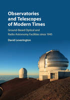 Leverington, David - Observatories and Telescopes of Modern Times: Ground-Based Optical and Radio Astronomy Facilities since 1945 - 9780521899932 - V9780521899932