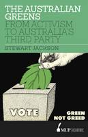 Jackson, Stewart - The Australian Greens: From Activism to Australia's Third Party - 9780522867930 - V9780522867930
