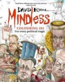 Rowe, David - Mindless Colouring 101: For every political tragic - 9780522869408 - V9780522869408