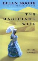 Moore, Brian - The Magician's Wife - 9780525944003 - KEX0190710