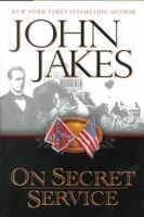 Jakes, John - On Secret Service - 9780525945444 - KEX0189630