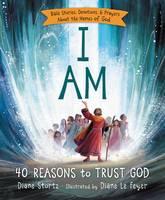 Stortz, Diane - I Am: 40 Reasons to Trust God - 9780529120663 - V9780529120663