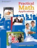 Shelton, Nelda; Burton, Sharon - Practical Math Applications - 9780538731157 - V9780538731157