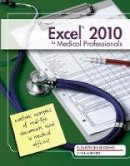 Reding, Elizabeth, Wermers, Lynn - MS Office Excel 2010 for Medical Professionals - 9780538748452 - V9780538748452