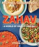 Solomonov, Michael, Cook, Steven - Zahav: A World of Israeli Cooking - 9780544373280 - V9780544373280