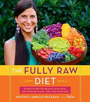 Carrillo-Bucaram, Kristina - The Fully Raw Diet - 9780544559110 - V9780544559110