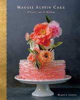 Austin, Maggie - Maggie Austin Cake: Artistry and Technique - 9780544765351 - V9780544765351
