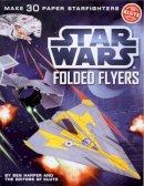 [Star Wars] - Star Wars Folded Flyers: Make 30 Paper Starfighters (Klutz) - 9780545396349 - 9780545396349