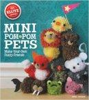 Chorba, April - Mini Pom-Pom Pets: Make your own fuzzy friends (Klutz S) - 9780545703192 - V9780545703192