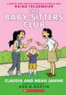 Martin, Ann M. - Claudia and Mean Janine (Baby-Sitters Club Graphix) - 9780545886222 - 9780545886222
