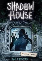 Poblocki, Dan - You Can't Hide (Shadow House, Book 2) - 9780545925518 - V9780545925518