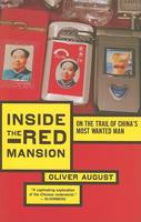 August, Oliver - Inside the Red Mansion: On the Trail of China's Most Wanted Man - 9780547053509 - KTG0012603
