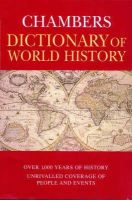 - The Chambers Dictionary of World History - 9780550130006 - KTJ0025481
