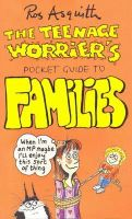 ROS ASQUITH - THE TEENAGE WORRIER'S POCKET GUIDE TO FAMILIES (TEENAGE WORRIER'S POCKET GUIDES) - 9780552146425 - KEX0263600