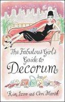 Izzo, Kim, Marsh, Ceri - The Fabulous Girl's Guide To Decorum - 9780552149389 - KLN0018419