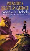 McCaffrey, Anne, Scarborough, Elizabeth Ann - Acorna's Rebels - 9780552151351 - KOC0013599
