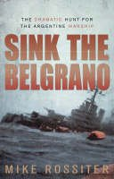 Rossiter, Mike - Sink the Belgrano - 9780552155458 - V9780552155458