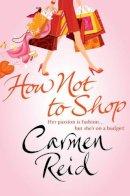 Reid, Carmen - How Not To Shop - 9780552158855 - KST0006886