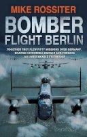 Rossiter, Mike - Bomber Flight Berlin - 9780552162326 - V9780552162326