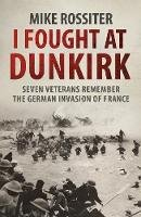 Rossiter, Mike - I Fought at Dunkirk - 9780552162340 - V9780552162340