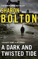 Bolton, Sharon - A Dark and Twisted Tide: Lacey Flint Series, Book 4 - 9780552166386 - V9780552166386