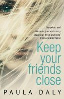 Daly, Paula - Keep Your Friends Close - 9780552169349 - V9780552169349