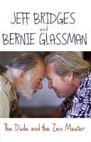Bridges, Jeff; Glassman, Bernie - The Dude and the Zen Master - 9780552169554 - V9780552169554