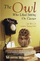 Windrow, Martin - The Owl Who Liked Sitting on Caesar - 9780552170048 - V9780552170048