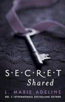 L. Marie Adeline - Secret Shared: A S.E.C.R.E.T. Novel - 9780552170369 - V9780552170369