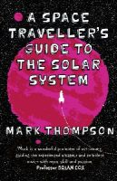 Thompson, Mark - Space Traveller's Guide to the Solar System - 9780552170581 - V9780552170581