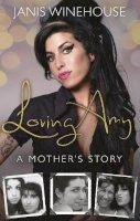Winehouse, Janis - Loving Amy: A Mother's Story - 9780552170765 - V9780552170765