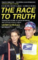 O'Reilly, Emma - The Race to Truth: Blowing the Whistle on Lance Armstrong and Cycling's Doping Culture - 9780552171076 - V9780552171076