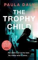 Daly, Paula - The Trophy Child - 9780552171632 - V9780552171632