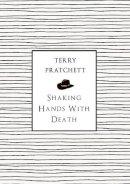 Pratchett, Terry - Shaking Hands with Death - 9780552172776 - V9780552172776