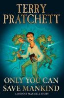 Pratchett, Terry - Only You Can Save Mankind - 9780552551038 - V9780552551038