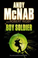 McNab, Andy, Rigby, Robert - Boy Soldier - 9780552552219 - KTK0096690