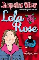 Wilson, Jacqueline - Lola Rose - 9780552556132 - KOC0017218