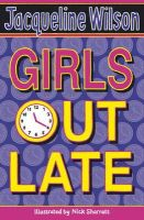 Wilson, Jacqueline - Girls Out Late (Girls) - 9780552557481 - KTJ0027285